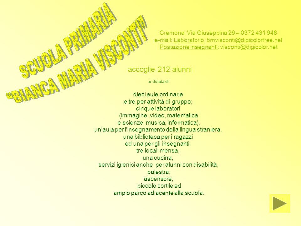 Cremona, Via Giuseppina 29 – 0372 431 946 e-mail: Laboratorio: bmvisconti@digicolorfree.net Postazione insegnanti: visconti@digicolor.net accoglie 212