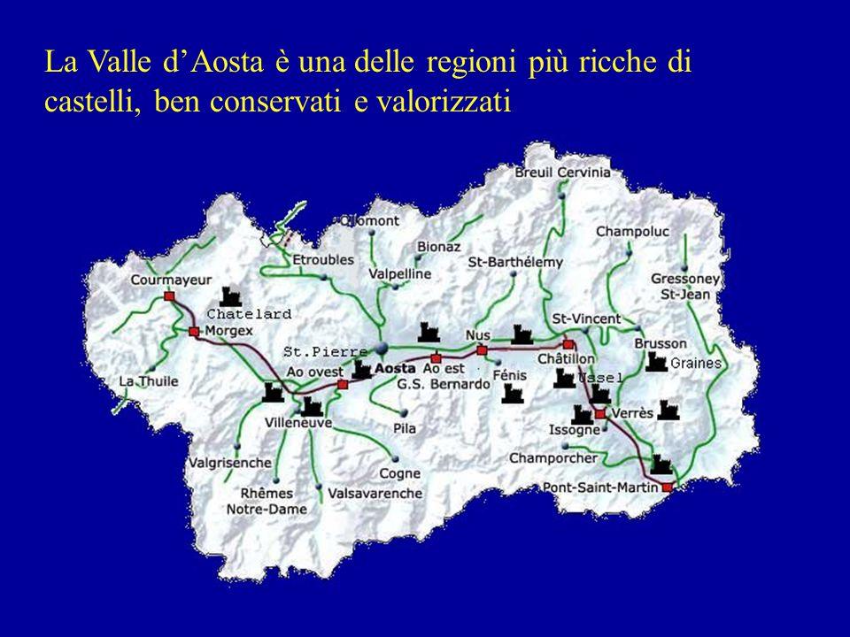 La Valle dAosta è una delle regioni più ricche di castelli, ben conservati e valorizzati