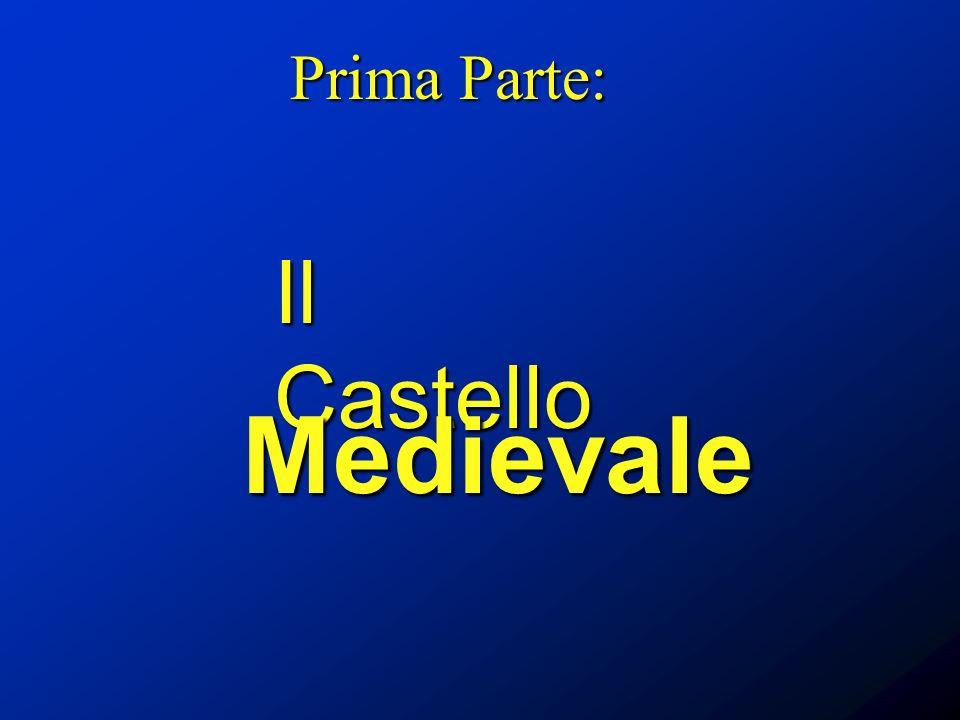 Il Castello Medievale Prima Parte:
