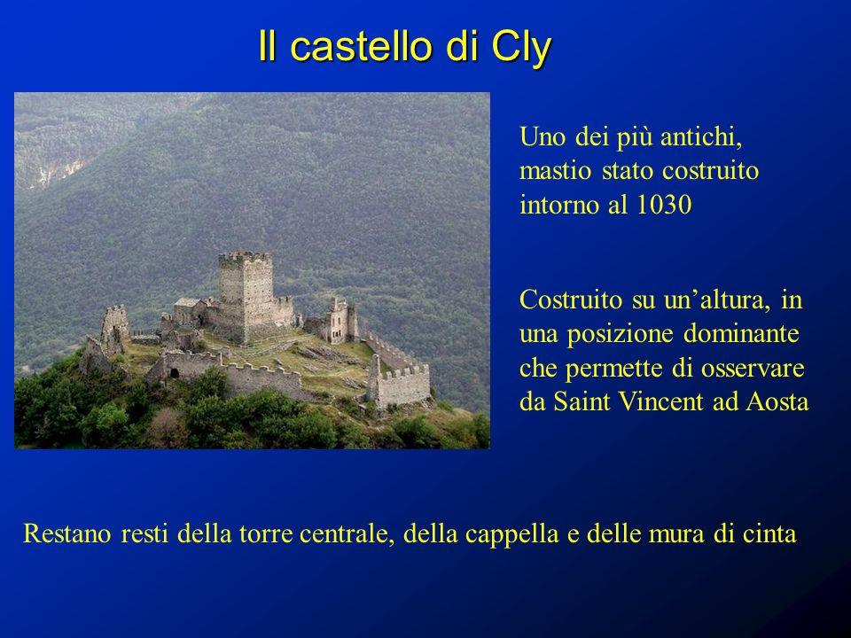 Il castello di Cly Uno dei più antichi, mastio stato costruito intorno al 1030 Costruito su unaltura, in una posizione dominante che permette di osser