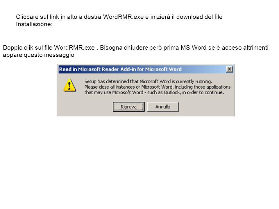 Cliccare sul link in alto a destra WordRMR.exe e inizierà il download del file Installazione: Doppio clik sul file WordRMR.exe. Bisogna chiudere però
