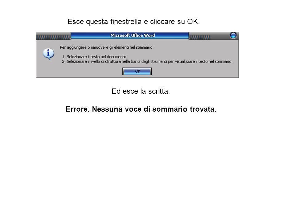 Esce questa finestrella e cliccare su OK. Ed esce la scritta: Errore. Nessuna voce di sommario trovata.