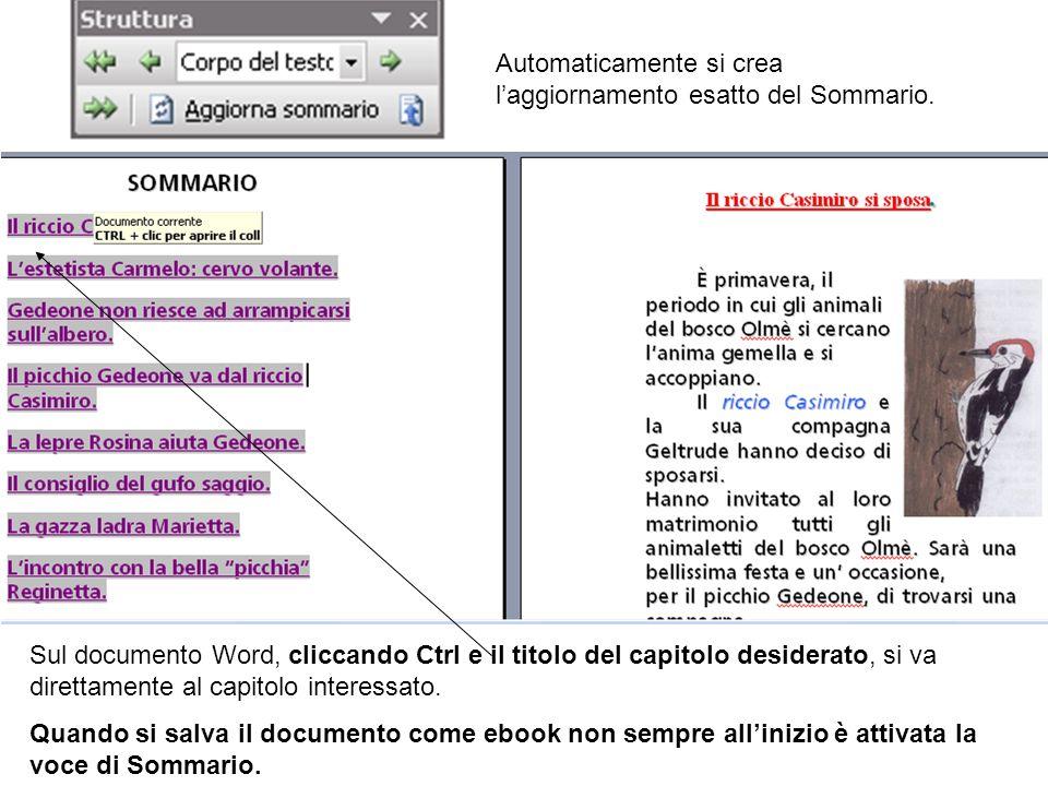 Automaticamente si crea laggiornamento esatto del Sommario. Sul documento Word, cliccando Ctrl e il titolo del capitolo desiderato, si va direttamente