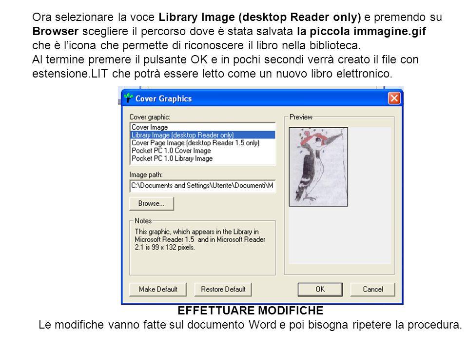 Ora selezionare la voce Library Image (desktop Reader only) e premendo su Browser scegliere il percorso dove è stata salvata la piccola immagine.gif c