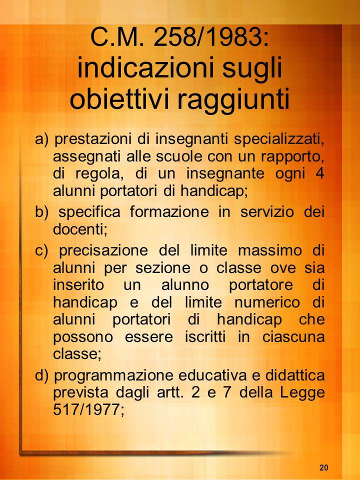 20 C.M. 258/1983: indicazioni sugli obiettivi raggiunti a) prestazioni di insegnanti specializzati, assegnati alle scuole con un rapporto, di regola,