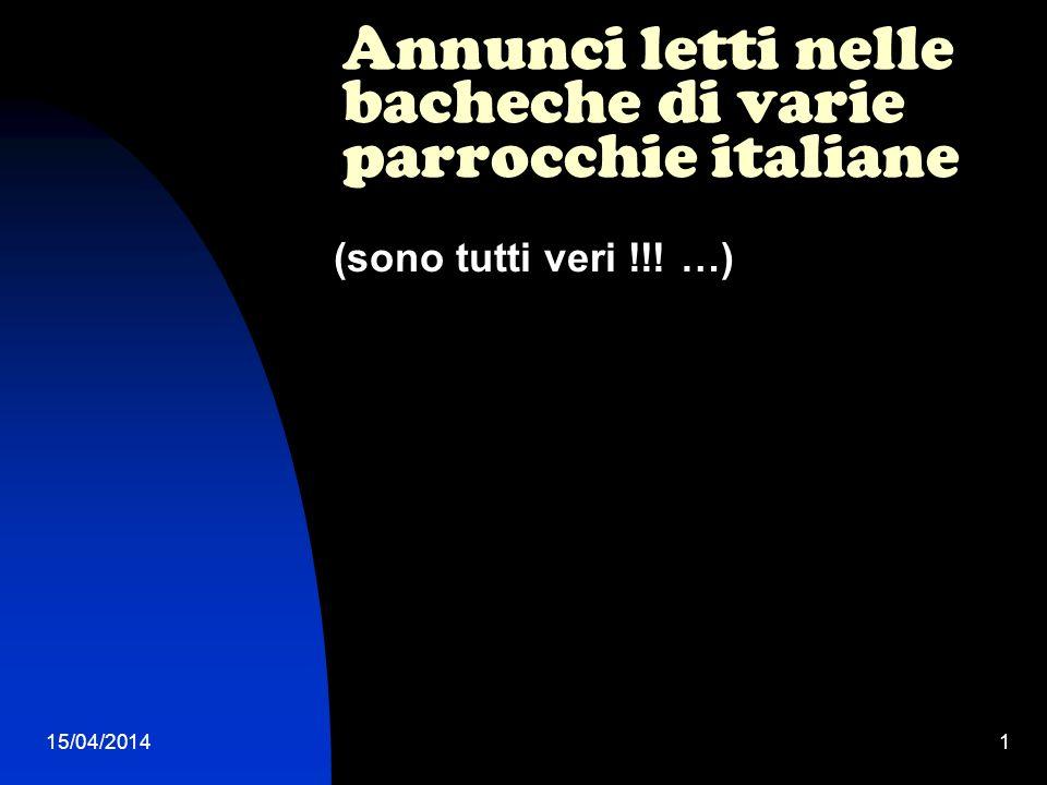 15/04/20141 Annunci letti nelle bacheche di varie parrocchie italiane (sono tutti veri !!! …)