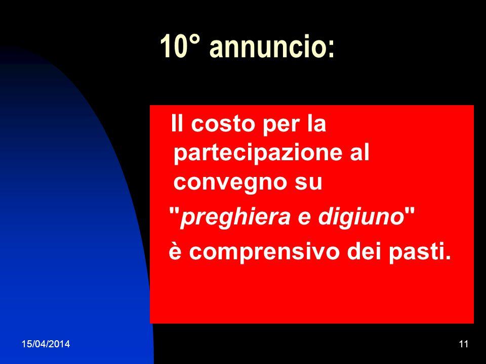 15/04/201411 10° annuncio: Il costo per la partecipazione al convegno su