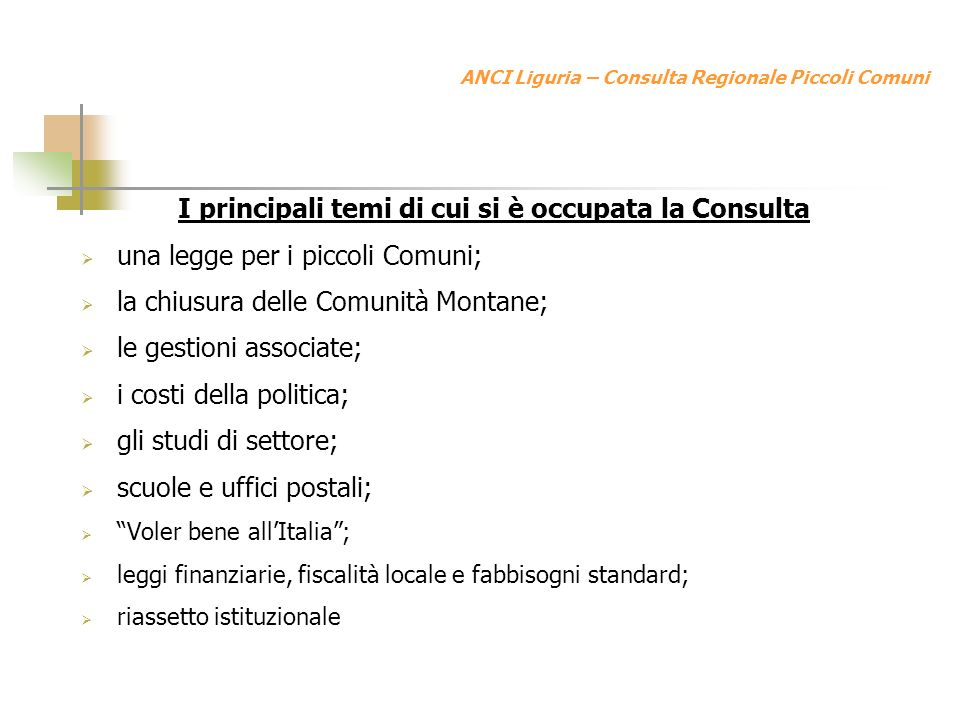 ANCI Liguria – Consulta Regionale Piccoli Comuni Il sistema di incentivazione regionale alle forme associative Contributi attraverso lutilizzo del fondo unico previsto dalla l.r.