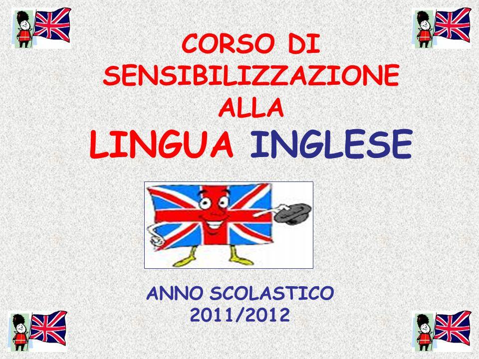 ANNO SCOLASTICO 2011/2012 CORSO DI SENSIBILIZZAZIONE ALLA LINGUA INGLESE