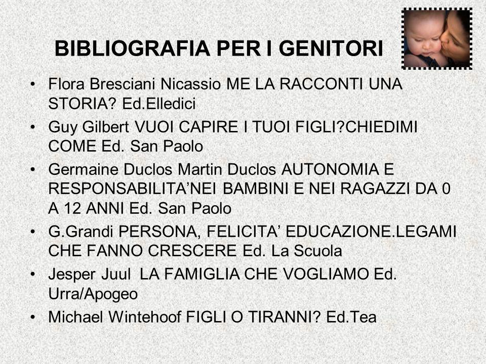 BIBLIOGRAFIA PER I GENITORI Flora Bresciani Nicassio ME LA RACCONTI UNA STORIA.