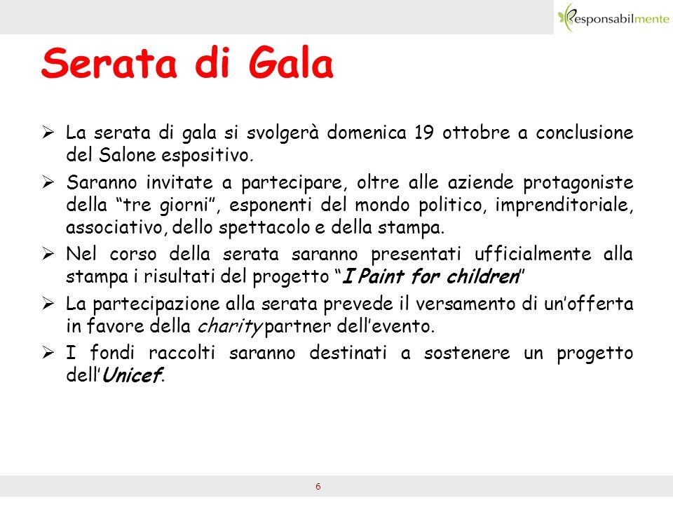 6 Serata di Gala La serata di gala si svolgerà domenica 19 ottobre a conclusione del Salone espositivo.