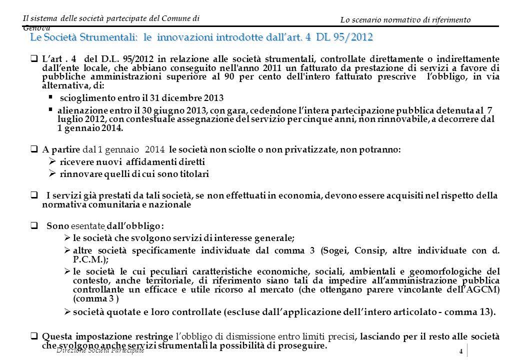 Il sistema delle società partecipate del Comune di Genova 4 Direzione Società Partecipate Le Società Strumentali: le innovazioni introdotte dallart. 4