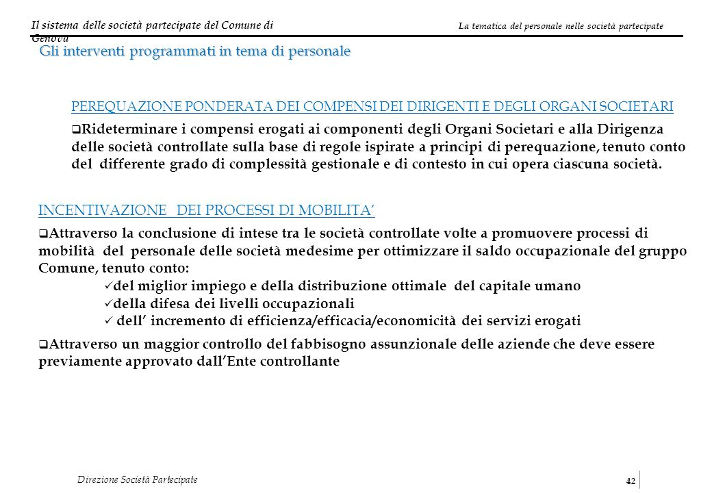 Il sistema delle società partecipate del Comune di Genova 42 Direzione Società Partecipate Gli interventi programmati in tema di personale PEREQUAZION
