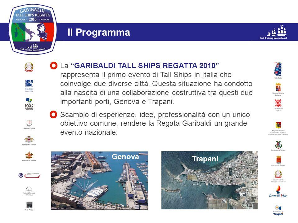 L'evento Il Programma La GARIBALDI TALL SHIPS REGATTA 2010 rappresenta il primo evento di Tall Ships in Italia che coinvolge due diverse città. Questa