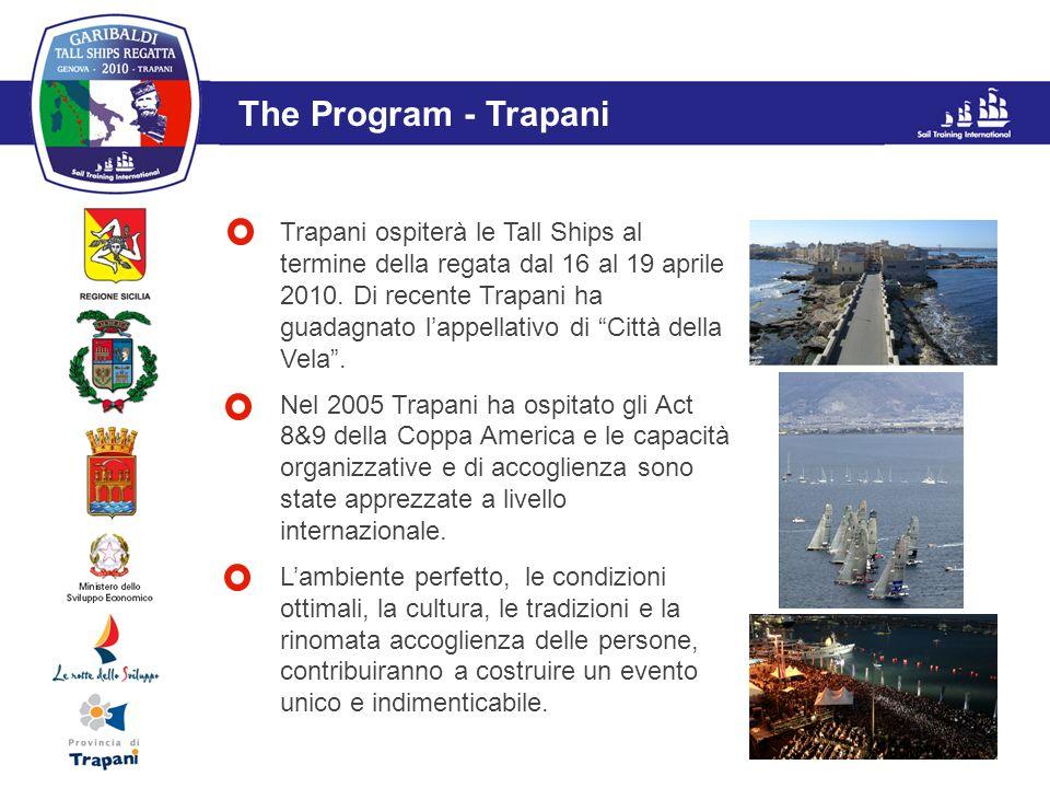 L'evento The Program - Trapani Trapani ospiterà le Tall Ships al termine della regata dal 16 al 19 aprile 2010. Di recente Trapani ha guadagnato lappe