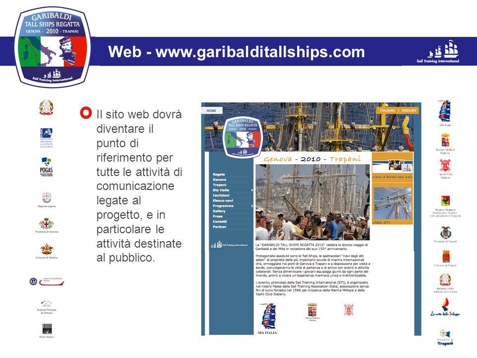 L'evento Web - www.garibalditallships.com Il sito web dovrà diventare il punto di riferimento per tutte le attività di comunicazione legate al progett