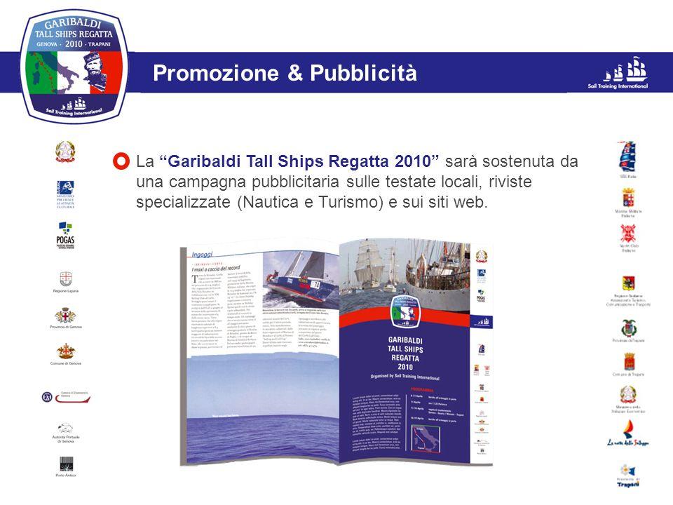 L'evento Promozione & Pubblicità La Garibaldi Tall Ships Regatta 2010 sarà sostenuta da una campagna pubblicitaria sulle testate locali, riviste speci