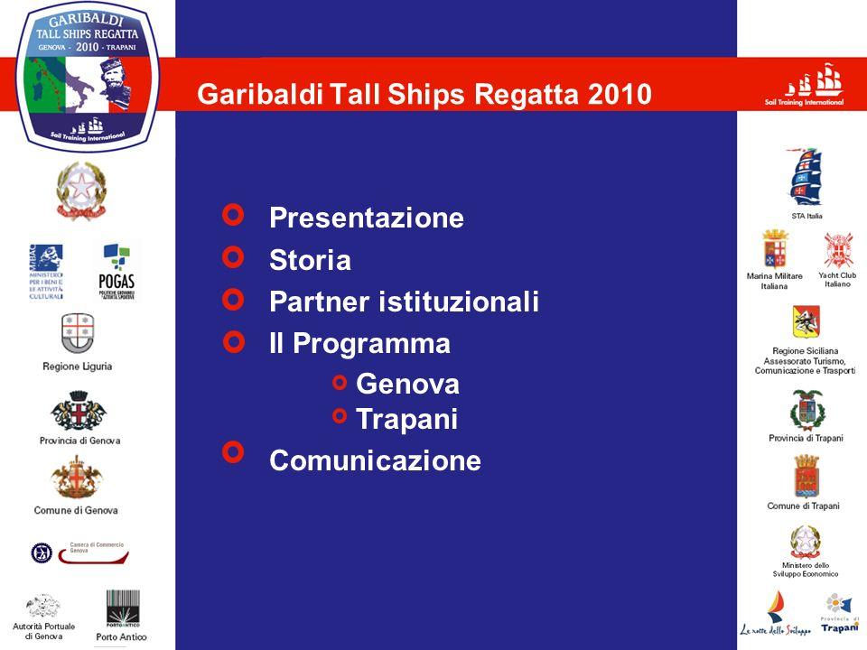 Garibaldi Tall Ships Regatta 2010 Presentazione Storia Partner istituzionali Il Programma Genova Trapani Comunicazione
