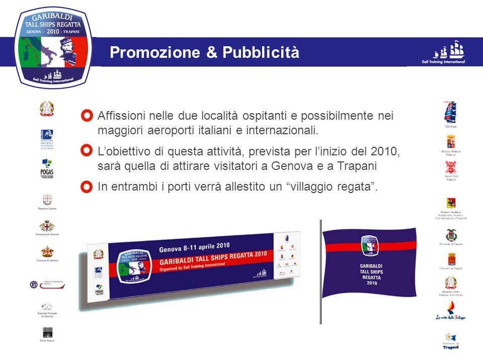 L'evento Affissioni nelle due località ospitanti e possibilmente nei maggiori aeroporti italiani e internazionali. Lobiettivo di questa attività, prev