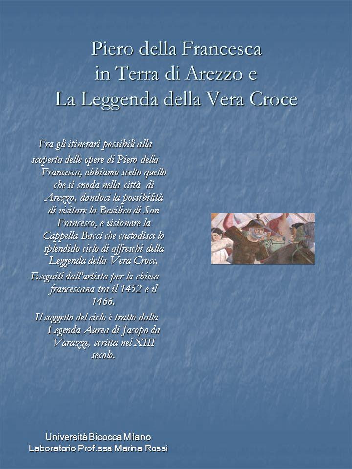 Università Bicocca Milano Laboratorio Prof.ssa Marina Rossi Piero della Francesca in Terra di Arezzo e La Leggenda della Vera Croce Fra gli itinerari