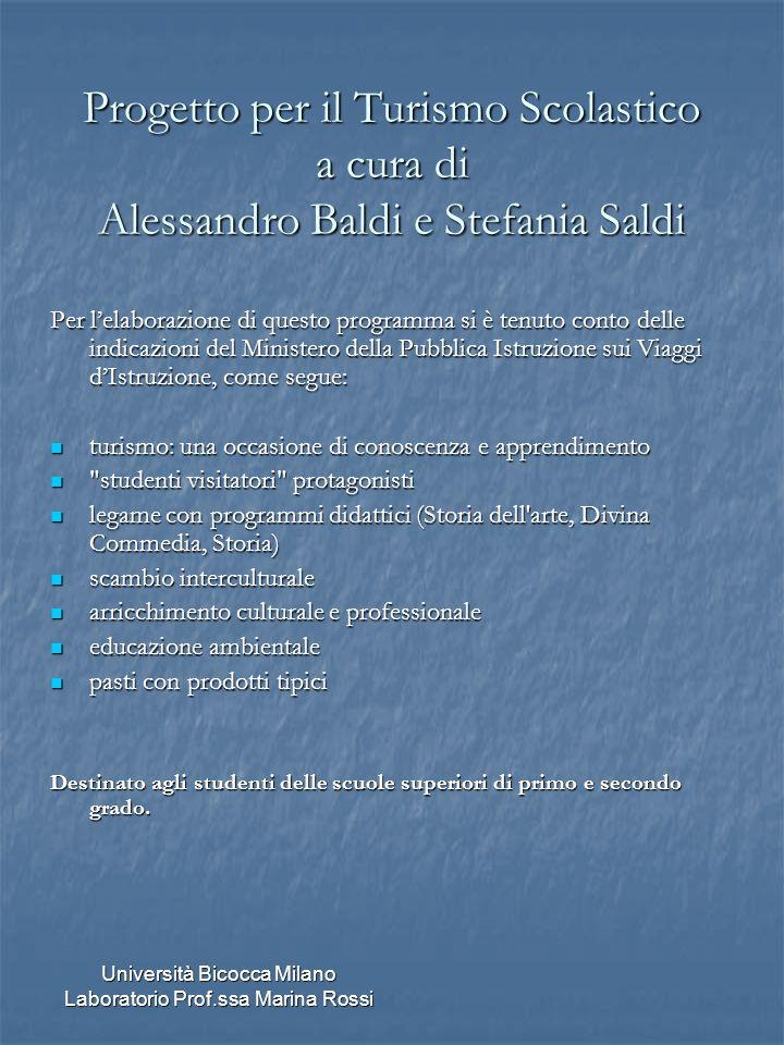 Università Bicocca Milano Laboratorio Prof.ssa Marina Rossi Progetto per il Turismo Scolastico a cura di Alessandro Baldi e Stefania Saldi Per lelabor
