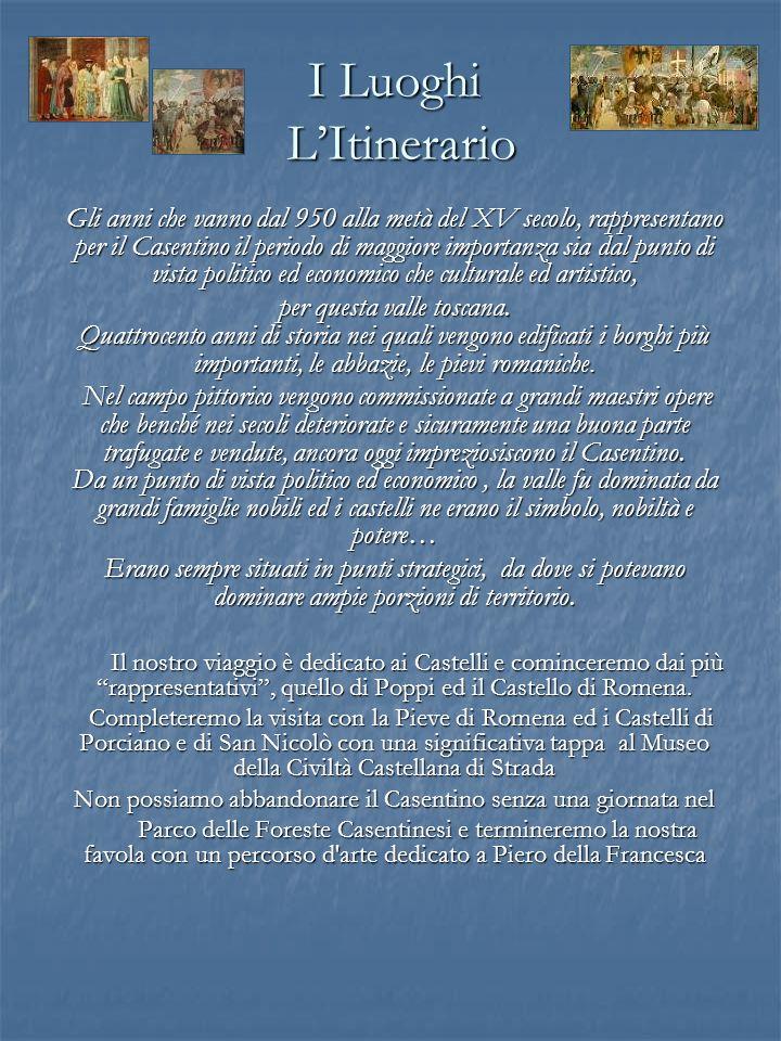 Gli anni che vanno dal 950 alla metà del XV secolo, rappresentano per il Casentino il periodo di maggiore importanza sia dal punto di vista politico e