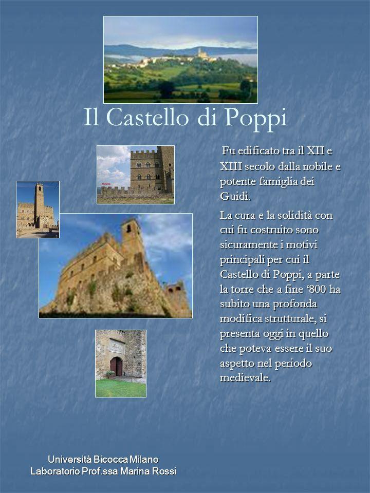 Università Bicocca Milano Laboratorio Prof.ssa Marina Rossi Il Castello di Poppi Fu edificato tra il XII e XIII secolo dalla nobile e potente famiglia