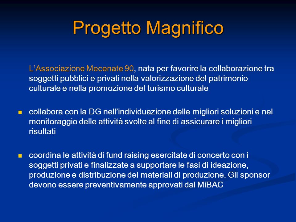 Progetto Magnifico LAssociazione Mecenate 90, nata per favorire la collaborazione tra soggetti pubblici e privati nella valorizzazione del patrimonio