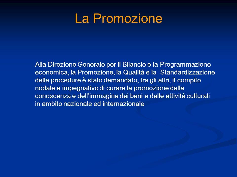 La Promozione Alla Direzione Generale per il Bilancio e la Programmazione economica, la Promozione, la Qualità e la Standardizzazione delle procedure