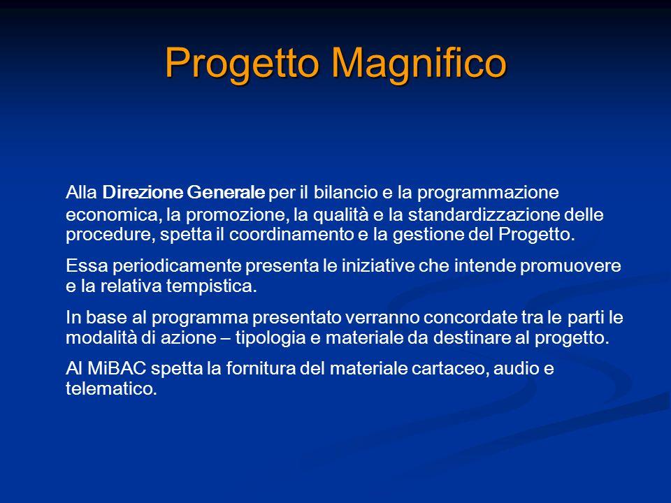 Progetto Magnifico Alla Direzione Generale per il bilancio e la programmazione economica, la promozione, la qualità e la standardizzazione delle proce