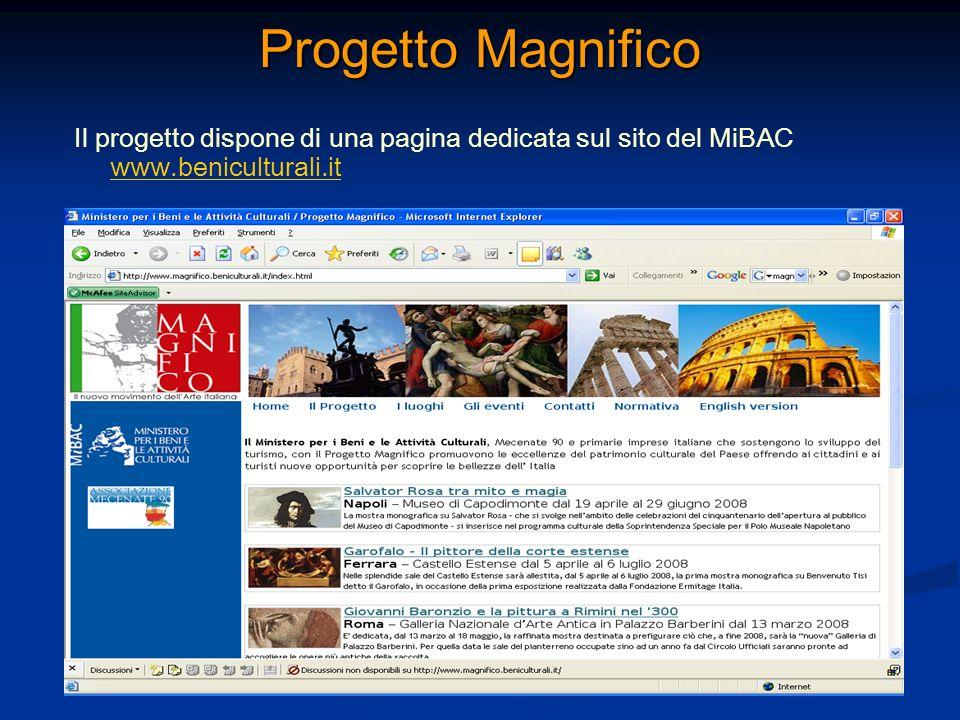 Progetto Magnifico Il progetto dispone di una pagina dedicata sul sito del MiBAC www.beniculturali.it www.beniculturali.it