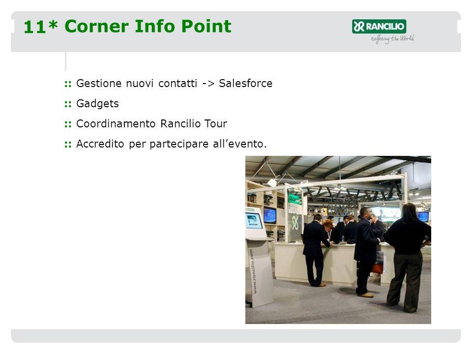 11* Corner Info Point :: Gestione nuovi contatti -> Salesforce :: Gadgets :: Coordinamento Rancilio Tour :: Accredito per partecipare allevento.