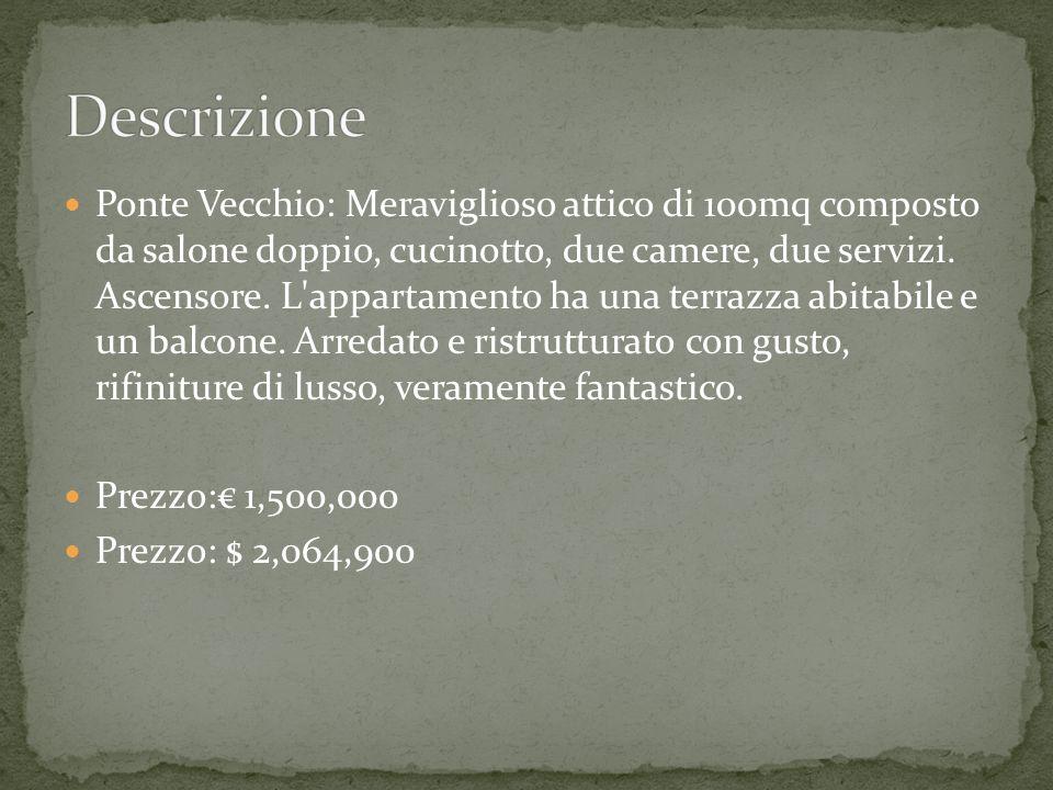 Ponte Vecchio: Meraviglioso attico di 100mq composto da salone doppio, cucinotto, due camere, due servizi.