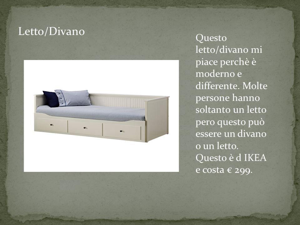 Questo letto/divano mi piace perchè è moderno e differente.