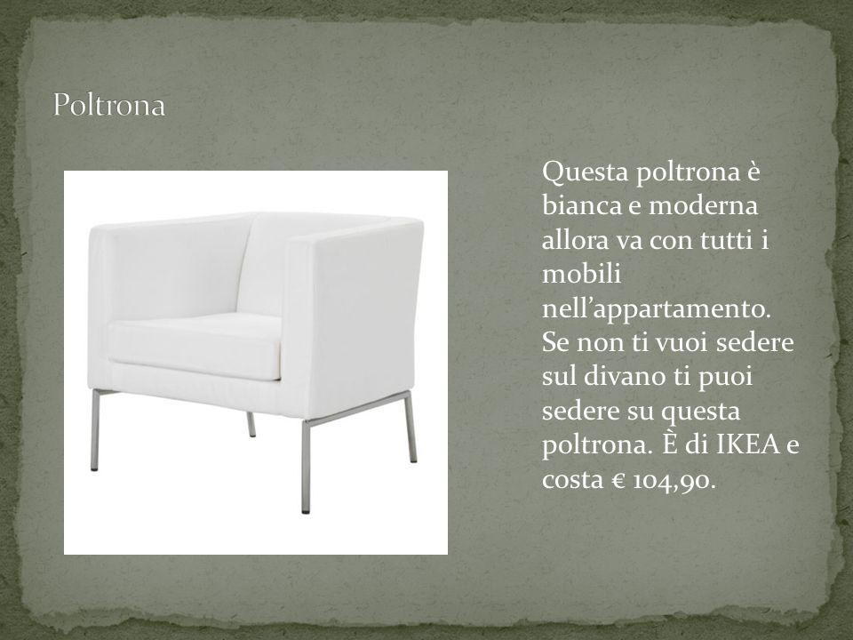Questa poltrona è bianca e moderna allora va con tutti i mobili nellappartamento.