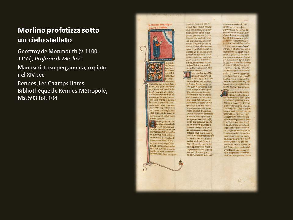 Merlino profetizza sotto un cielo stellato Geoffroy de Monmouth (v. 1100- 1155), Profezie di Merlino Manoscritto su pergamena, copiato nel XIV sec. Re