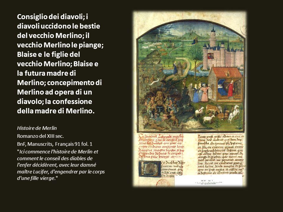 Consiglio dei diavoli; i diavoli uccidono le bestie del vecchio Merlino; il vecchio Merlino le piange; Blaise e le figlie del vecchio Merlino; Blaise