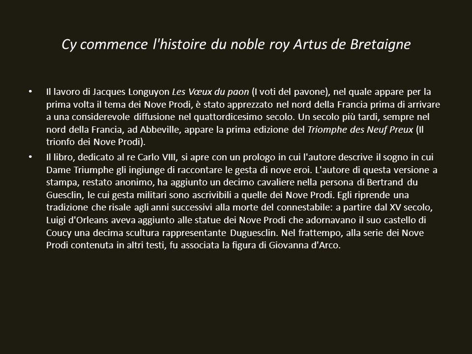 Cy commence l'histoire du noble roy Artus de Bretaigne Il lavoro di Jacques Longuyon Les Vœux du paon (I voti del pavone), nel quale appare per la pri