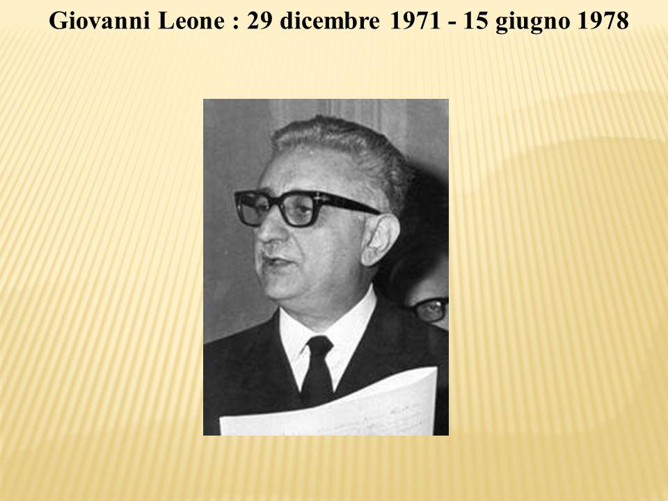 Giovanni Leone : 29 dicembre 1971 - 15 giugno 1978