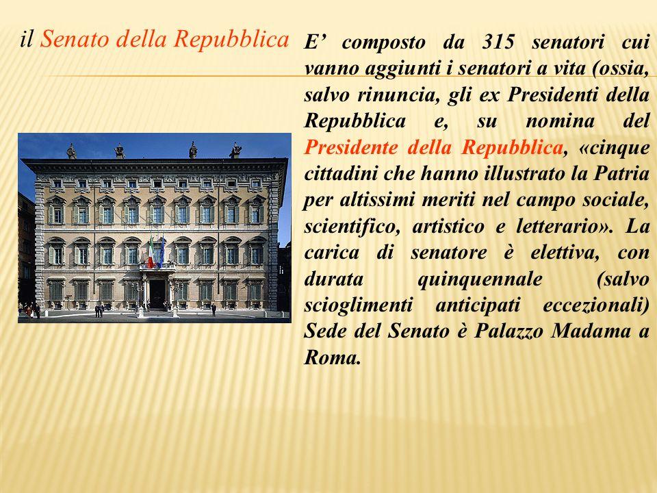 il Senato della Repubblica E composto da 315 senatori cui vanno aggiunti i senatori a vita (ossia, salvo rinuncia, gli ex Presidenti della Repubblica