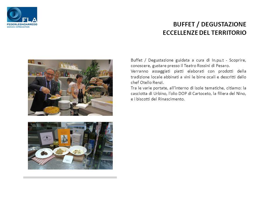 BUFFET / DEGUSTAZIONE ECCELLENZE DEL TERRITORIO Buffet / Degustazione guidata a cura di In.pu.t - Scoprire, conoscere, gustare presso il Teatro Rossini di Pesaro.