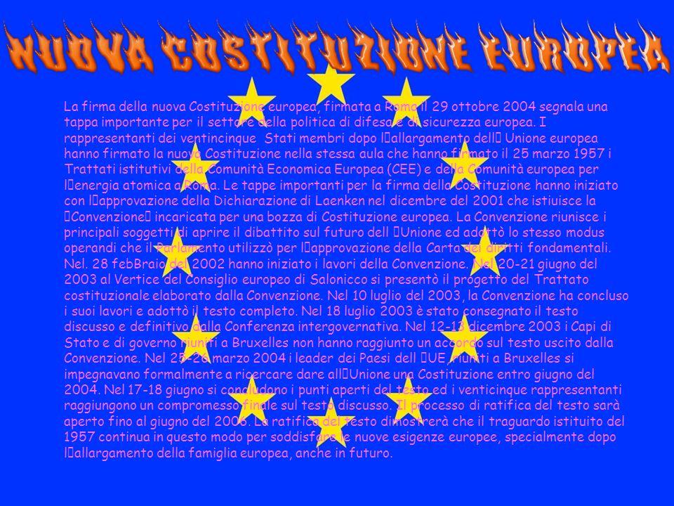 La firma della nuova Costituzione europea, firmata a Roma il 29 ottobre 2004 segnala una tappa importante per il settore della politica di difesa e di