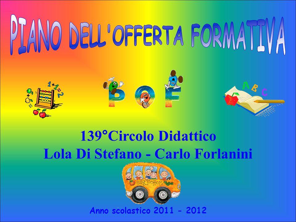 Anno scolastico 2011 - 2012 139°Circolo Didattico Lola Di Stefano - Carlo Forlanini
