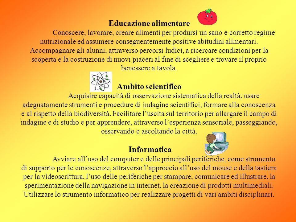 Educazione alimentare Conoscere, lavorare, creare alimenti per prodursi un sano e corretto regime nutrizionale ed assumere conseguentemente positive abitudini alimentari.