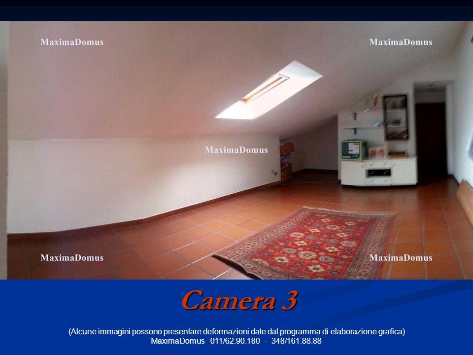 (Alcune immagini possono presentare deformazioni date dal programma di elaborazione grafica) MaximaDomus 011/62.90.180 - 348/161.88.88 Camera 3