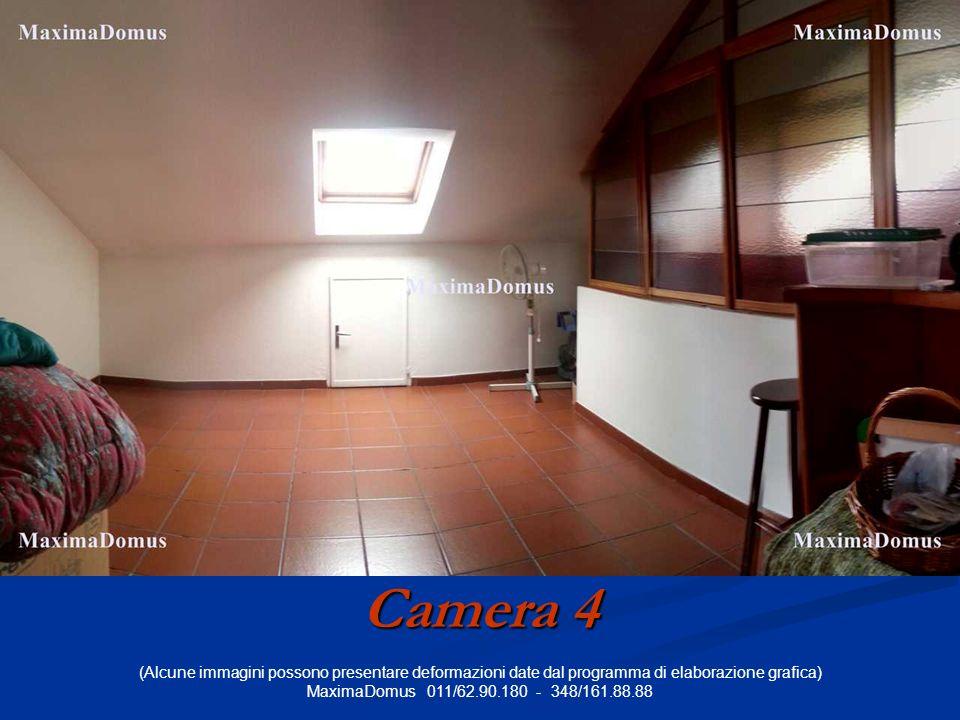(Alcune immagini possono presentare deformazioni date dal programma di elaborazione grafica) MaximaDomus 011/62.90.180 - 348/161.88.88 Camera 4