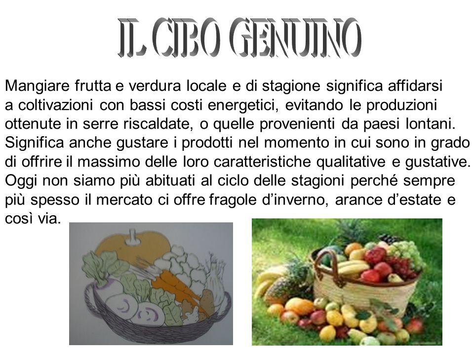 Mangiare frutta e verdura locale e di stagione significa affidarsi a coltivazioni con bassi costi energetici, evitando le produzioni ottenute in serre