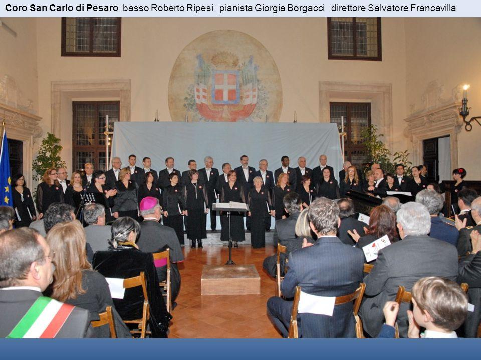 Coro San Carlo di Pesaro basso Roberto Ripesi pianista Giorgia Borgacci direttore Salvatore Francavilla