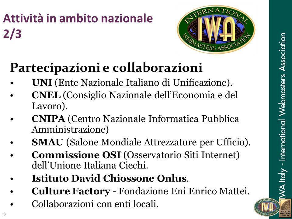 Attività in ambito nazionale 2/3 Partecipazioni e collaborazioni UNI (Ente Nazionale Italiano di Unificazione). CNEL (Consiglio Nazionale dell Economi