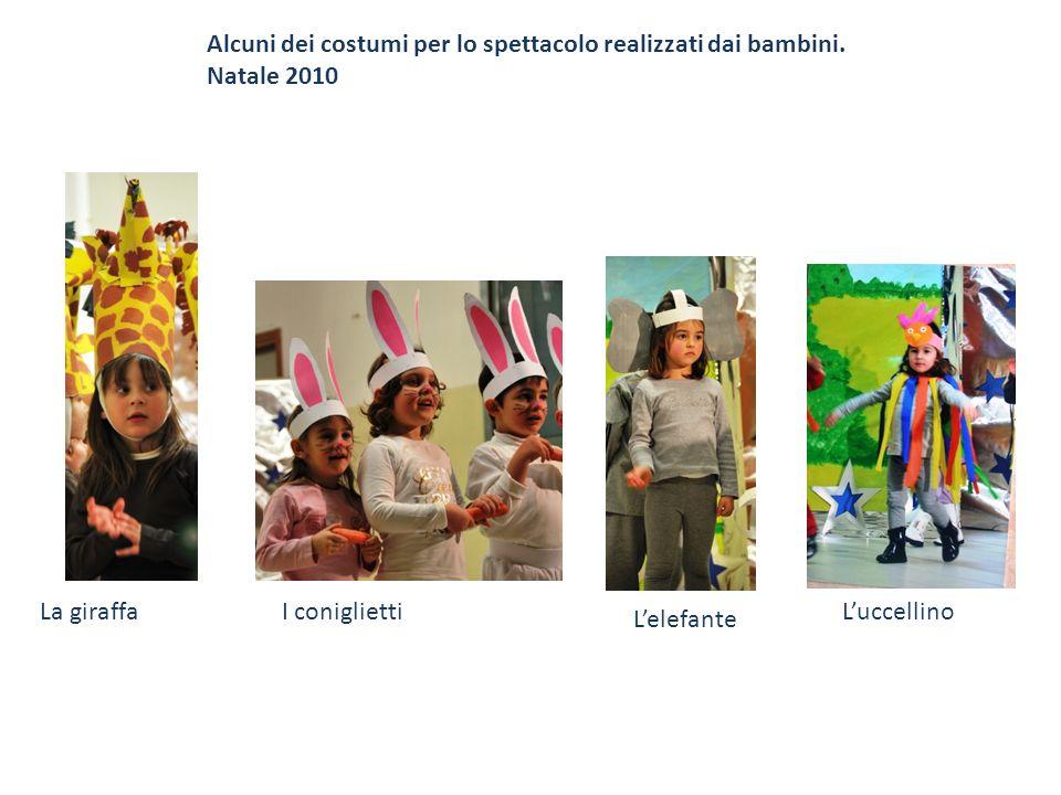 Alcuni dei costumi per lo spettacolo realizzati dai bambini. Natale 2010 La giraffaI coniglietti Lelefante Luccellino